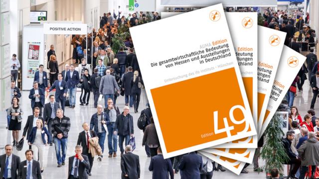 AUMA Edition 49: Die gesamtwirtschaftliche Bedeutung von Messen und Ausstellungen in Deutschland.